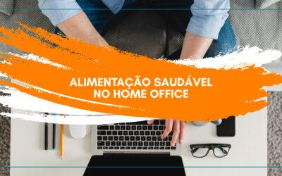ALIMENTAÇÃO SAUDÁVEL NO HOME OFFICE
