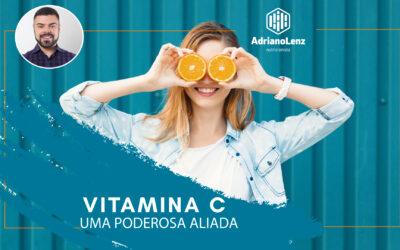 Vitamina C, uma poderosa aliada.