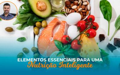 Elementos essenciais para uma alimentação inteligente